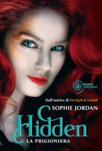 Hidden. La prigioniera di Sophie Jordan - Firelight #3
