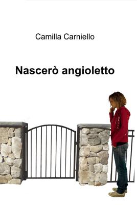 Nascerò angioletto di Camilla Carniello