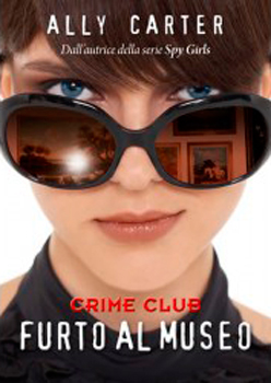 furto al museo ally carter - crime club 1