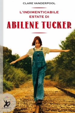 indimenticabile estate di abilene tucker