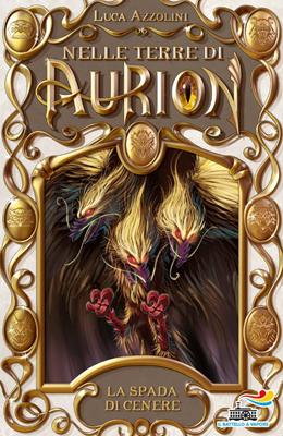 La spada di cenere – Nelle Terre di Aurion