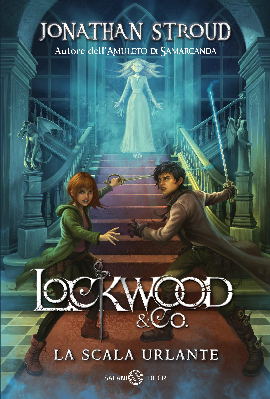 Lookwood & co. La scala urlante di Jonathan Stroud