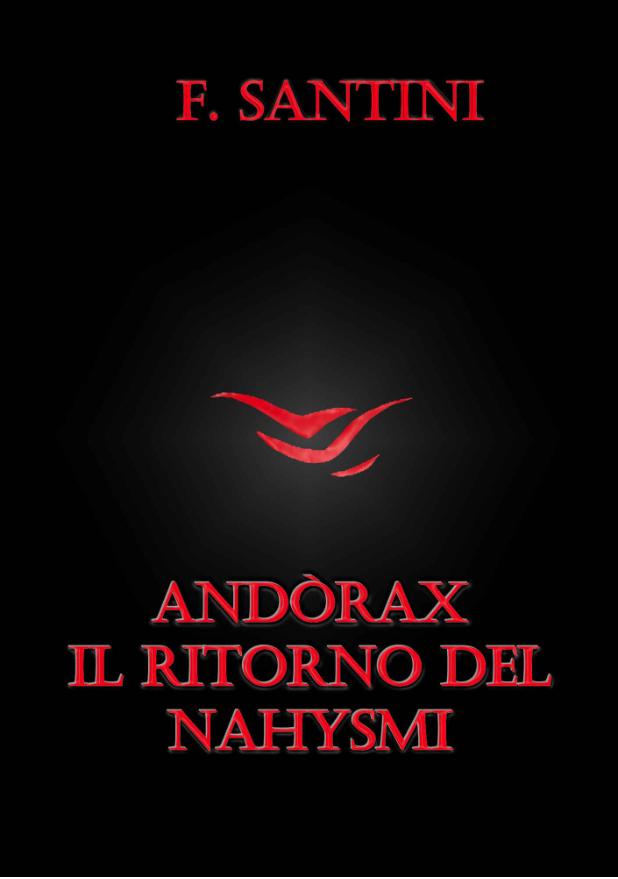 Andòrax - Il ritorno del nahysmi di F. Santini
