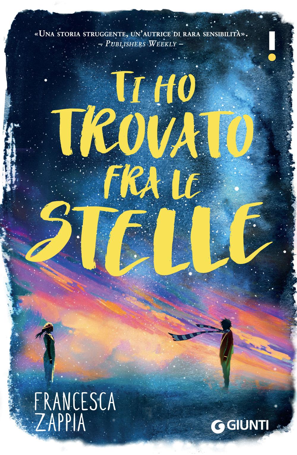 Proposte di lettura Ti ho trovato fra le stelle Francesca Zappia