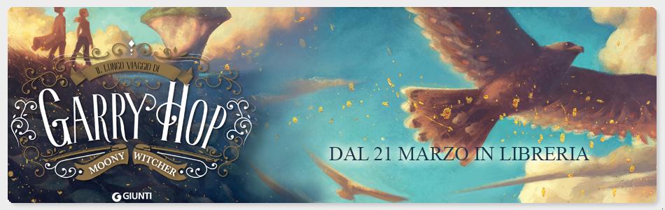 banner di Il lungo viaggio di Garry Hop di Moony Witcher in libreria a marzo 2018