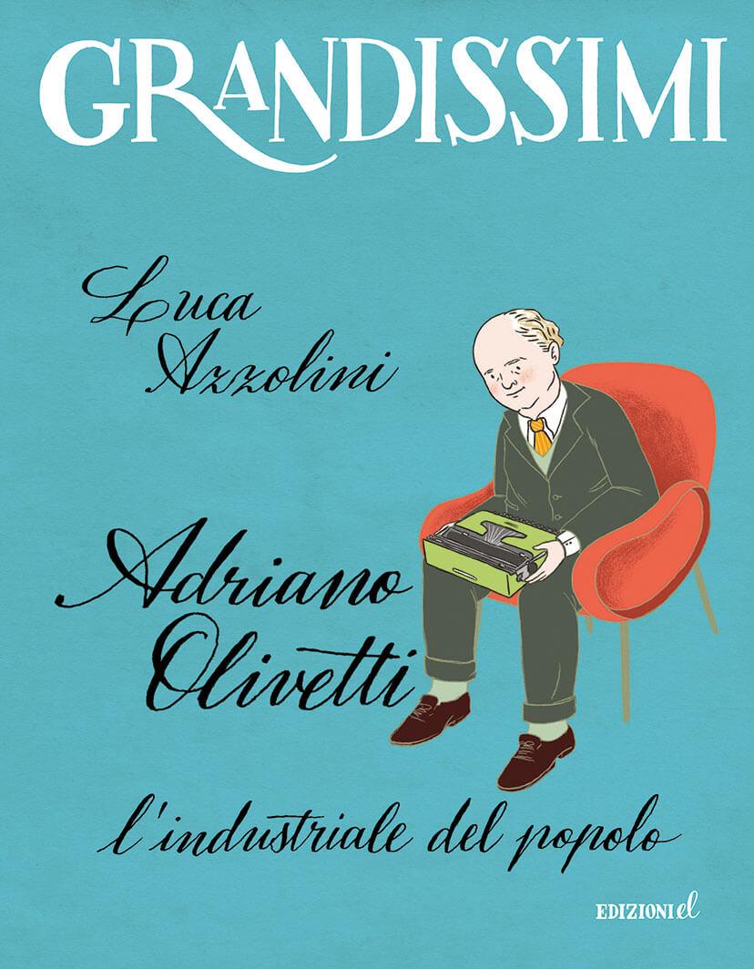 Copertina del libro per bambini Adriano Olivetti lindustriale del popolo Azzolini