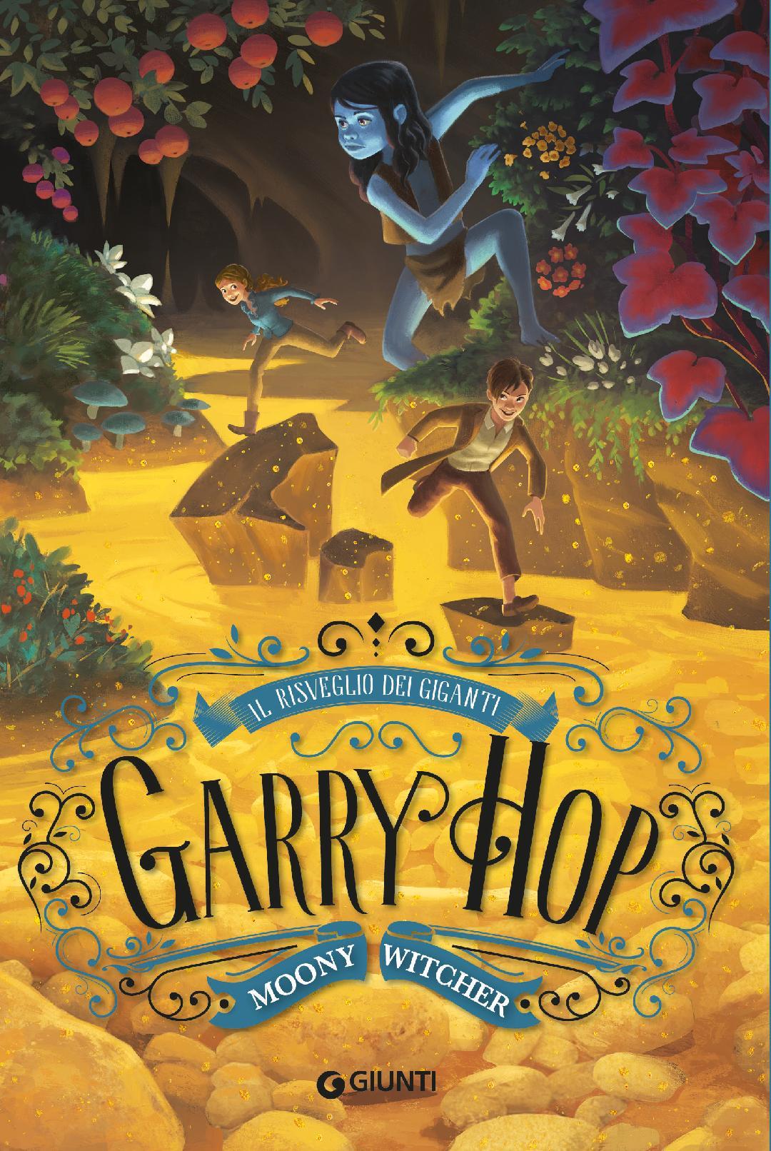 Garry Hop: Il Risveglio dei Giganti, secondo volume della serie Garry Hop di MOONY WITCHER