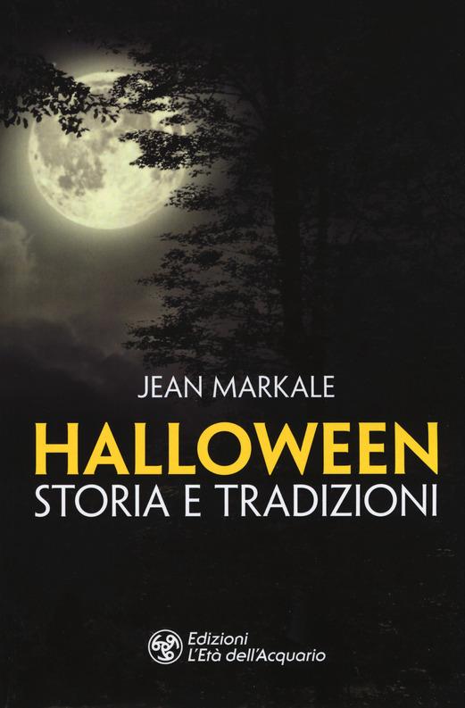 Halloween. Storia e tradizioni Markale Jean
