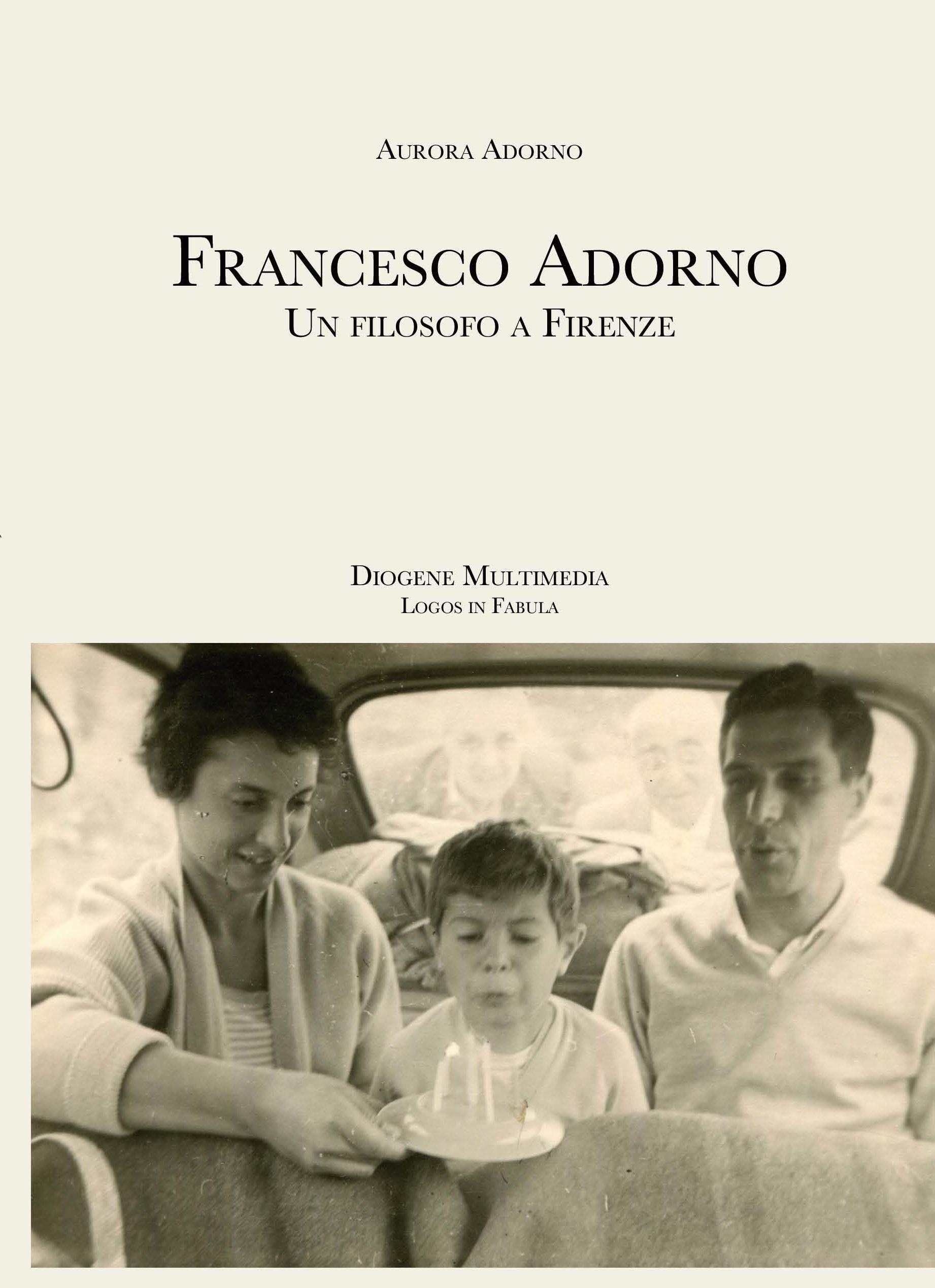 """copertina del romanzo """"Francesco Adorno. Un filosofo a Firenze"""" di Aurora Adorno"""